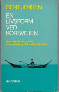 image of EN LIVSFORM VED KOFSVEJEN: Gronlaendernes mode med vesterlandsk velfaerdspolitik.