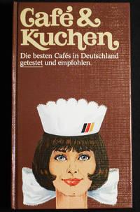 Café & Kuchen: Die Besten Cafés in Deutschland, getestet und empfohlen by  Gerhard Eckert - Hardcover - 1981 - from Classic Books and Ephemera and Biblio.com