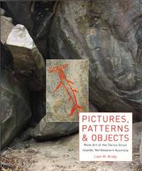 Pictures, Patterns & Objects. Rock-Art of the Torres Strait Islands, Northeastern Australia
