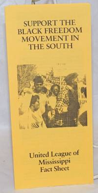 Support the Black freedom movement in the South. United League of Mississippi fact sheet