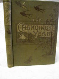 The changing year being poems and pictures of life and nature