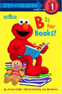 B Is for Books! (Sesame Street) (Step Into Reading - Level 1 - Quality)