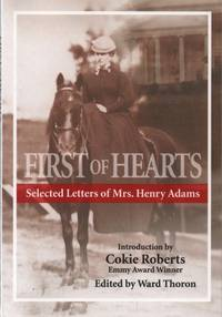 First of Hearts: Selected Letters of Mrs. Henry Adams, 1865-1883