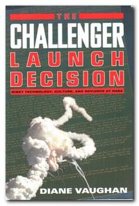 image of The Challenger Launch Decision Risky Technology, Culture, and Deviance At  Nasa