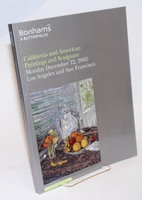Bonhams & Butterfields. California and American Paintings and Sculpture, Monday December 12, 2005, Simulcast auction Los Angeles and San Francisco