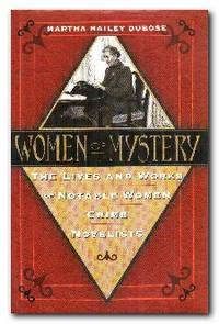 Women of Mystery The Lives and Works of Notable Women Crime Novelists
