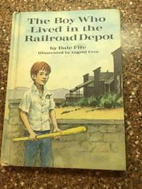 image of THE BOY WHO LIVED IN THE RAILROAD DEPOT