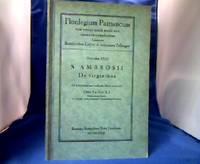 S. Ambrosii De virginibus. Ad praecipuorum codicum fidem recensuit Otto Faller. Florilegium...