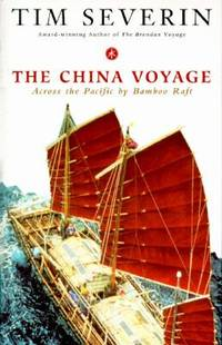 image of The China Voyage : Across the Pacific by Bamboo Raft