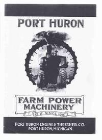 Port Huron Farm Power Machinery, Catalogue / 69:  Steam Engines, Gas Tractors, Threshing / Corn / Plowing / Road Making / Sawing Machinery - Port Huron, Michigan - Engine and Threshing Company ( Catalog Facsimile for 1920 / 1921 )