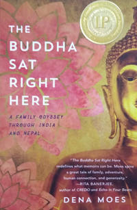 image of The Buddha Sat Right Here:  A Family Odyssey through India and Nepal
