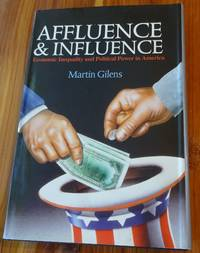 image of Affluence and Influence: Economic Inequality and Political Power in America