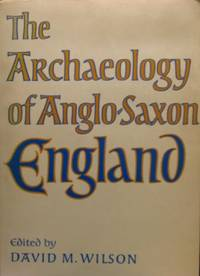 the archaeology of anglo-saxon england,