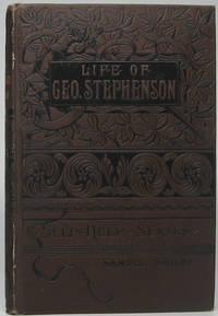 image of The Life of George Stephenson, Railway Engineer