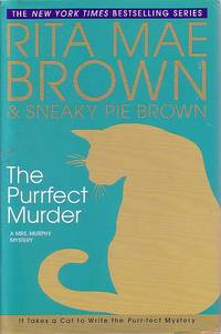 The Purrfect Murder A Mrs. Murphy Mystery by  Rita Mae Brown - Hardcover - Book Club Edition - 2008 - from Ye Old Bookworm (SKU: 16143)