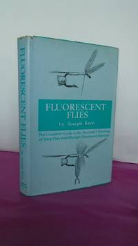 FLUORESCENT FLIES. The Complete Guide to the Successful Dressing of Trout Flies with Daylight Fluorecent Materials