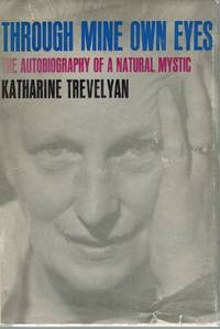 Through Mine Own Eyes The Autobiography of a Natural Mystic