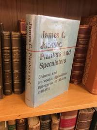 PLANTERS AND SPECULATORS: CHINESE AND EUROPEAN AGRICULTURAL ENTERPRISE IN MALAYA 1786-1921 by  James C Jackson - First Edition - 1968 - from Second Story Books (SKU: 1339555)