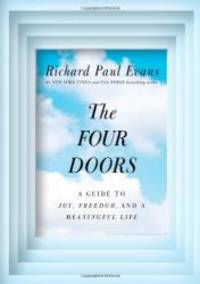 The Four Doors: A Guide to Joy, Freedom, and a Meaningful Life by Richard Paul Evans - 2013-01-07 - from Books Express (SKU: 1476728178n)