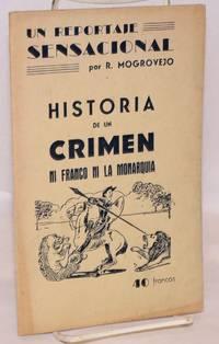 Historia de un crimen; un reportaje sensacional by  R Mogrovejo - [194-] - from Bolerium Books Inc., ABAA/ILAB (SKU: 62844)