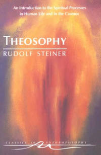 image of Theosophy: An Introduction to the Spiritual Processes in Human Life and in the Cosmos (Classics in Anthroposophy)