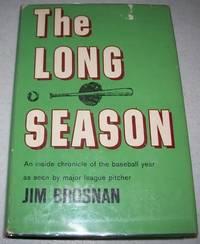 image of The Long Season: An Inside Chronicle of the Baseball Year