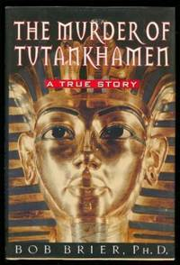 THE MURDER OF TUTANKHAMEN - A True Story