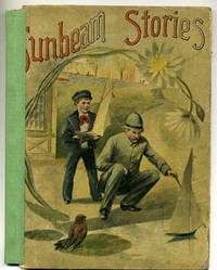 Sunbeam Stories in Prose and Verse by No Author - First Edition - 1884 - from abookshop (SKU: 011583)
