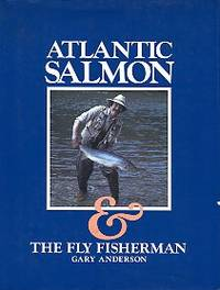 Atlantic Salmon & The Fly Fisherman