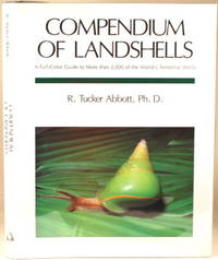 COMPENDIUM OF LANDSHELLS A Color Guide to More Than 2,000 of the World's  Terrestrial Shells by Abbott, R. Tucker - 1989