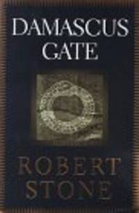 DAMASCUS GATE by Robert Stone - 1st Edition - 1998 - from Extraordinary Books LLC (SKU: 379)