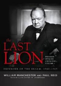 image of The Last Lion: Winston Spencer Churchill, Volume Three: Defender of the Realm, 1940-1965