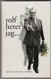 …rolf edberg heter jag…En bok om Rolf Edberg