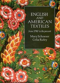 English And American Textiles From 1790 To The Present