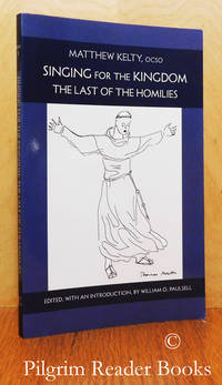 image of Singing for the Kingdom: The Last of the Homilies.