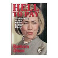 Hell to Pay: The Unfolding Story of Hillary Rodham Clinton (Paperback)