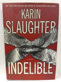 Indelible by Karin Slaughter - First Edition - 2004 - from Fleur Fine Books (SKU: 9780060567101)