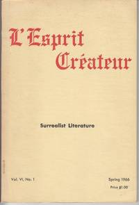 L'Esprit Createur. Surrealist Literature Vol. VI. No. 1 (Spring, 1966)