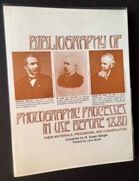 Bibliography of Photographic Processes in Use Before 1880: Their Materials, Processing and Conservation
