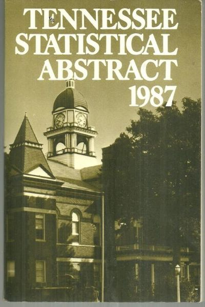 TENNESSEE STATISTICAL ABSTRACT 1987, Vickers, Betty editor