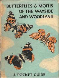 Butterflies and Moths of the Wayside and Woodland.  A Pocket Guide