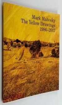 MARK MAHOSKY The Yellow Drawings 1986-2017