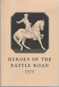 Heros of the battle road: A narrative of events in Lincoln on the 18th and 19th of April 1775 by  Frank Wilson Cheney Hersey - Paperback - from Mark Lavendier, Bookseller and Biblio.com