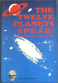 The Twelve Planets Speak! : An Ongoing True Story