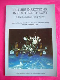 Future Directions in Control Theory; a Mathematical Perspective
