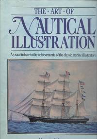 The Art of Nautical Illustration: A Visual Tribute to the Achievements of the Classic Marine Illustrators