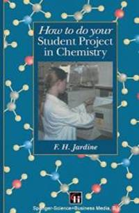 How to do your Student Project in Chemistry by Fred H. Jardine - Paperback - 1994-09-01 - from Books Express (SKU: 0412583607n)