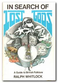 image of In Search of Lost Gods A Guide to British Folklore