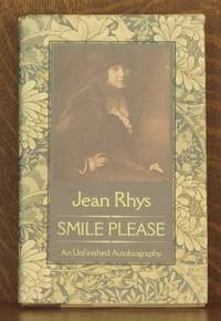 SMILE PLEASE: AN UNFINISHED AUTOBIOGRAPHY by  Jean Rhys - First edition - 1979 - from Andre Strong Bookseller (SKU: 4212)