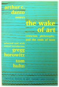 The Wake of Art: Criticism  Philosophy  and the Ends of Taste